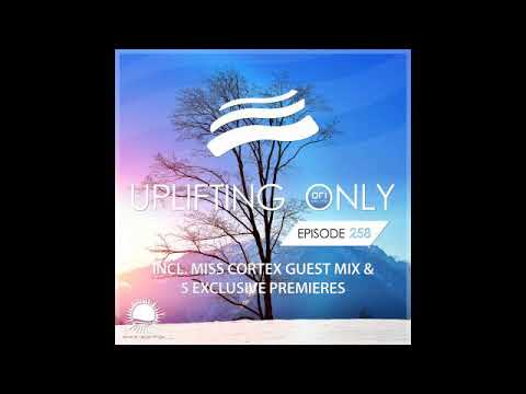 Ori Uplift - Uplifting Only 258 with Miss Cortex