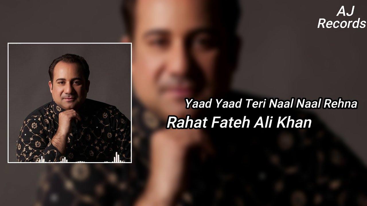 Download Yaad Yaad Teri Naal Naal Rehna - Jalan OST - AJ Records - Rahat Fateh Ali Khan - New Song 2020