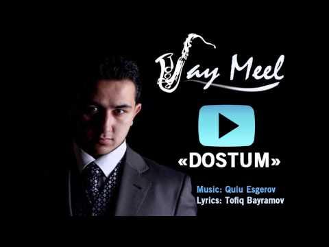 Jay Meel   Dostum Audio
