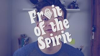 Fruit of the Spirit: How we MISUNDERSTAND and MISUSE them