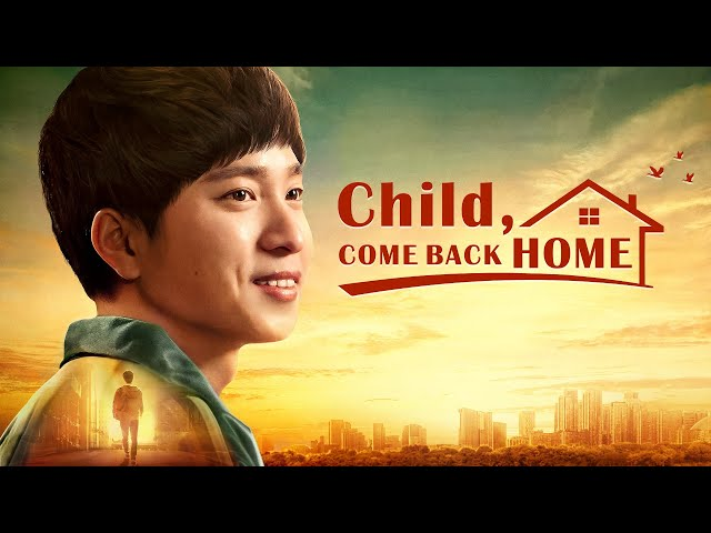 "Christian Family Movie ""Child, Come Back Home"" 