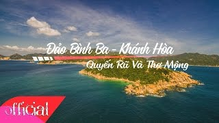 Video Binh Ba - Khanh Hoa - Seductive And Romantic Island download MP3, 3GP, MP4, WEBM, AVI, FLV Oktober 2018