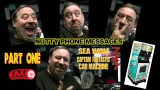 "#385 Phone Nutties! Amazing Phone Messages! The ""sea Wolf Guy"" Part One! Tnt Amusements"
