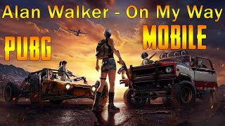 Alan Walker, Sabrina Carpenter & Farruko - On My Way | PUBG MOBILE Song