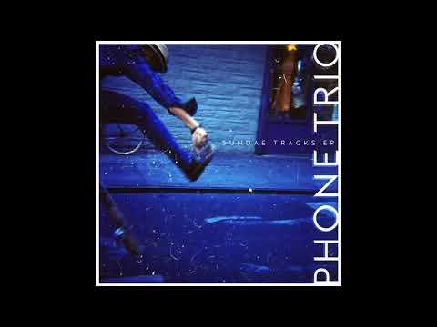 Phone Trio - Sundae Tracks