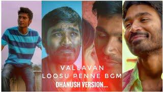 Vallavan | loosu penne BGM | dhanush version🔥 | dhanush | U1 | WhatsApp status | srii__ram