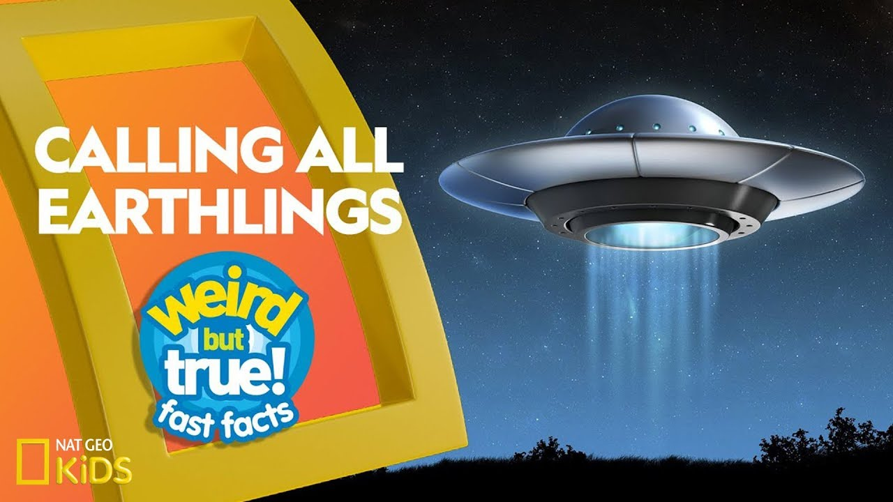 Calling All Earthlings | Weird But True!—Fast Facts
