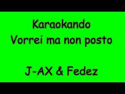 Karaoke Italiano - Vorrei ma non Posto - J-AX & Fedez ( Testo )