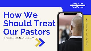 How We Should Treat Our Pastors, APOSTLE BRENDA MEDLEY