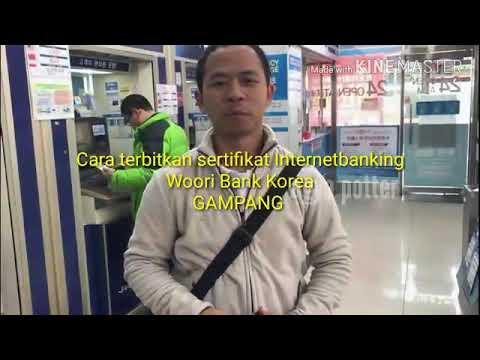 Cara terbitkan sertifikat internet banking woori bank korea