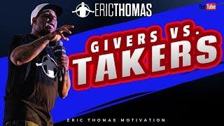 Eric Thomas | Givers vs Takers (Eric Thomas Motivation)