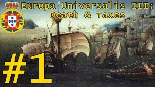 "Europa Universalis III Death and Taxes #1 - Portugal: ""Introducción y primeros pasos"""