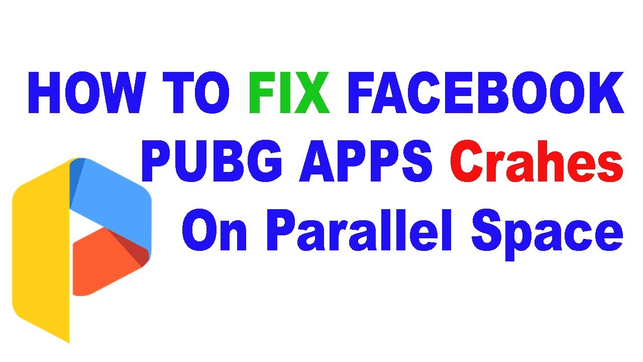 How To Fix Parallel Space App Crashing Download Virtual Pro Iraq