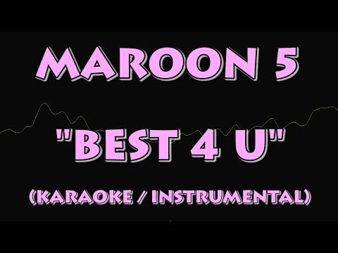 MAROON 5 - BEST 4 U (KARAOKE / INSTRUMENTAL VERSION)