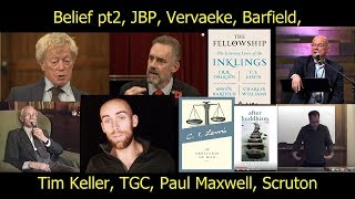 Belief pt2, Words have Souls, Suffering, JBP, Vervaeke, Tim Keller, TGC, Barfield, CSL,