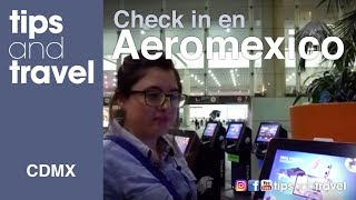 Check in en Aeromexico, Aeropuerto CDMX