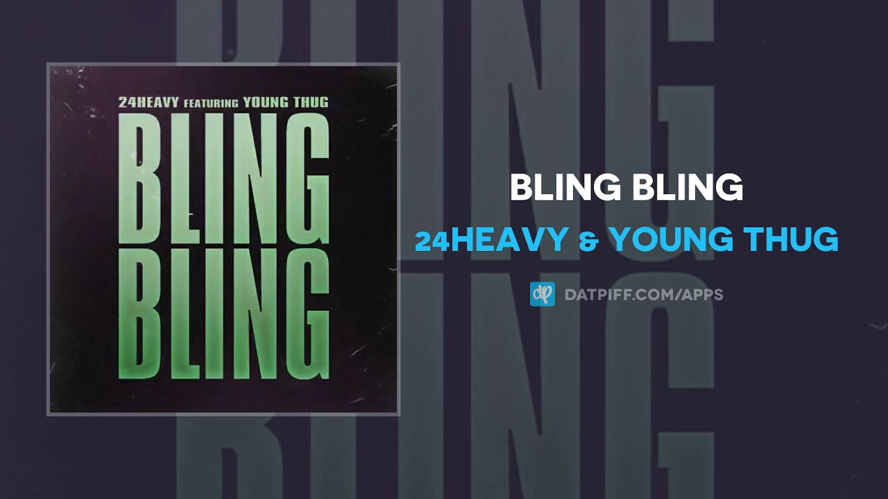 24Heavy & Young Thug - Bling Bling (AUDIO)