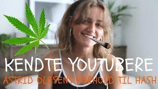 Kendte Youtubere: Astrid Olsens Forhold Til Hash