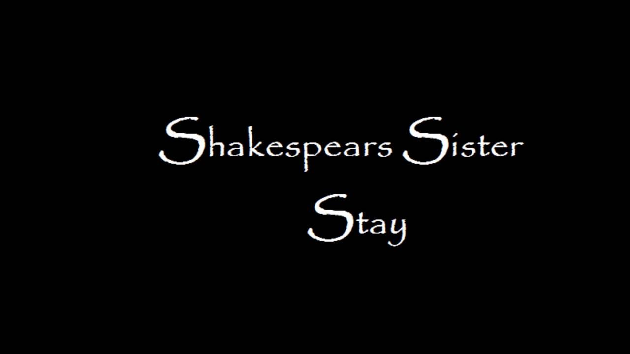 Stay by shakespears sister lyrics