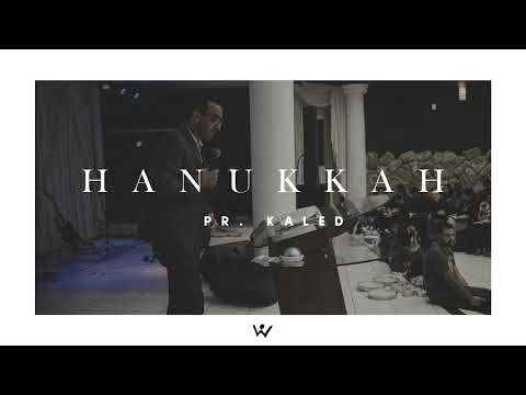 HANUKKAH - Pastor Kaled Ali Nassif - ÁUDIO