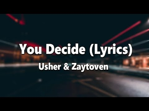 Usher - You Decide (Lyrics) ft Zaytoven