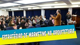 ESTRATÉGIAS DE MARKETING NA ARQUITETURA