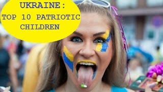 Messed Up Ukraine - Top 10 'Patriotic' Children(, 2014-08-06T16:10:51.000Z)