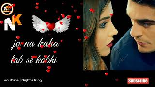 kaise hua ye kab hua us pal ka main karoon shukriya | romantic whatsapp video status | Night's King