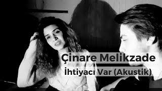 Cinare Melikzade - İhtiyacı var feat. Alishahin (full version)