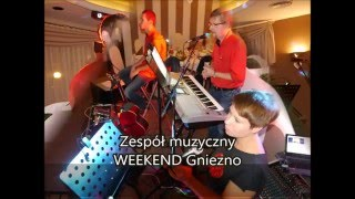Weekend Gniezno  - Baila morena - cover