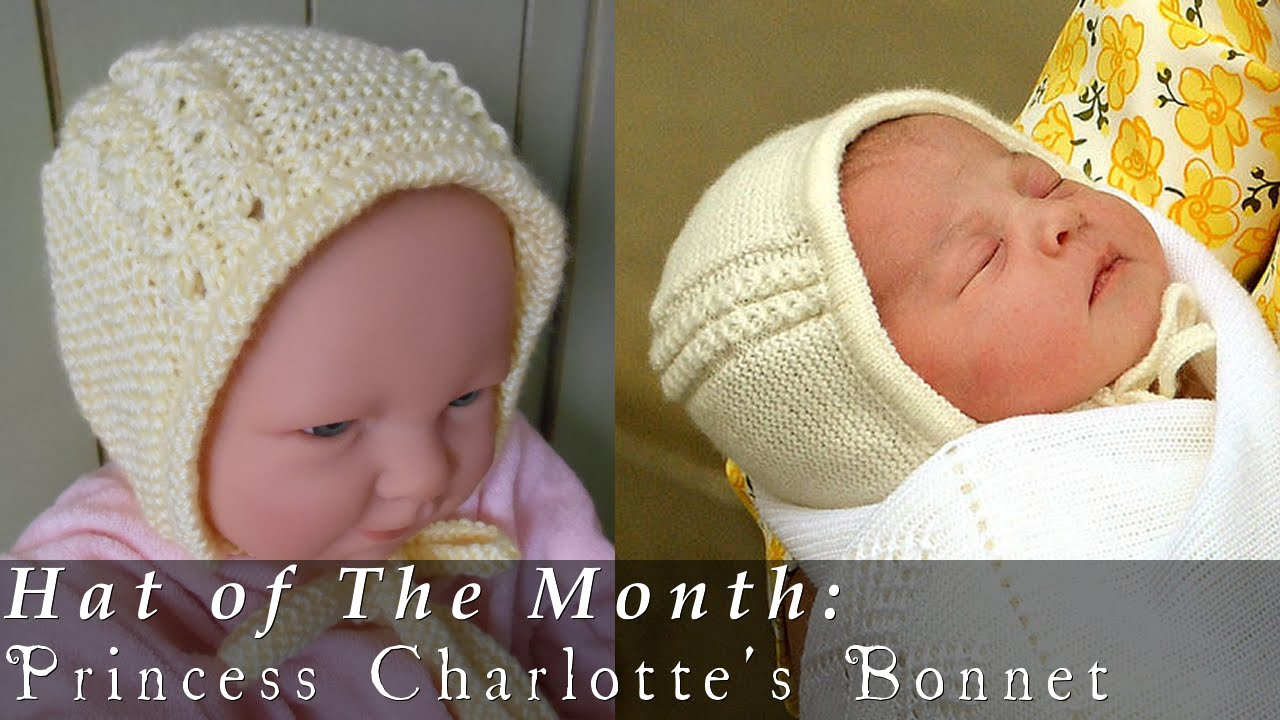 Hat of The Month | May 2015 | Princess Charlotte\'s Bonnet - YouTube