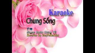 Karaoke: Chung Sống - Ý Vũ (Hát Đơn Ca)