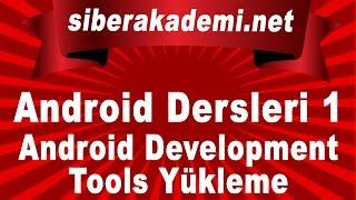 Android Dersleri 1 Android Development Tools Yükleme