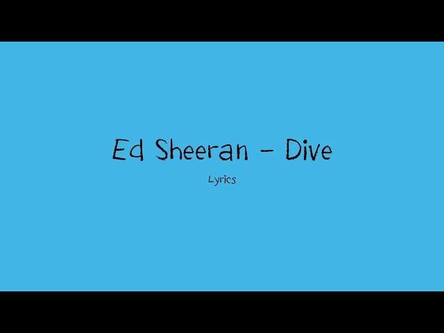 Ed Sheeran - Dive (Lyrics)