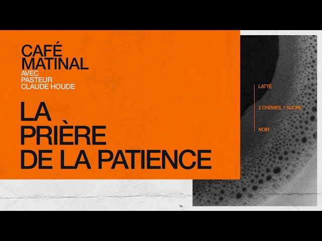 1 mars 2021 | Les prières de Paul: La prière de la patience | Claude Houde