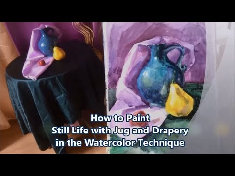 Art Painting Free Video Lesson - How to Paint a Still Life - Jug and Fruits in Watercolor Painting