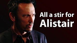 All a stir for Alistair