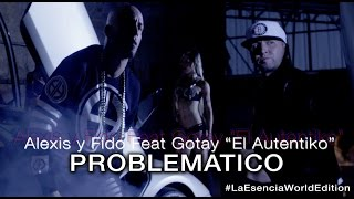 Смотреть клип Alexis Y Fido Ft. Gotay - Problematico