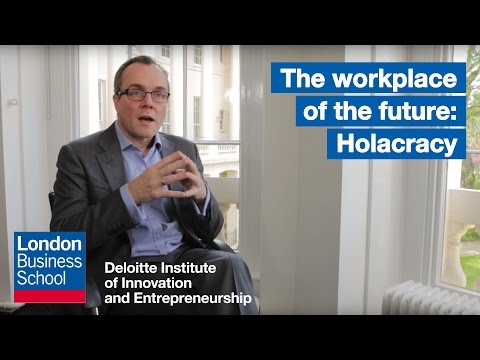 The workplace of the future: Holacracy | London Business School