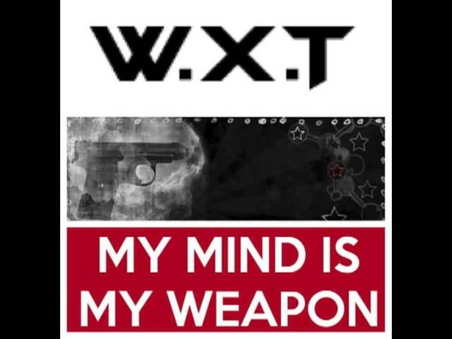 W.X.T-Mind is a Weapon