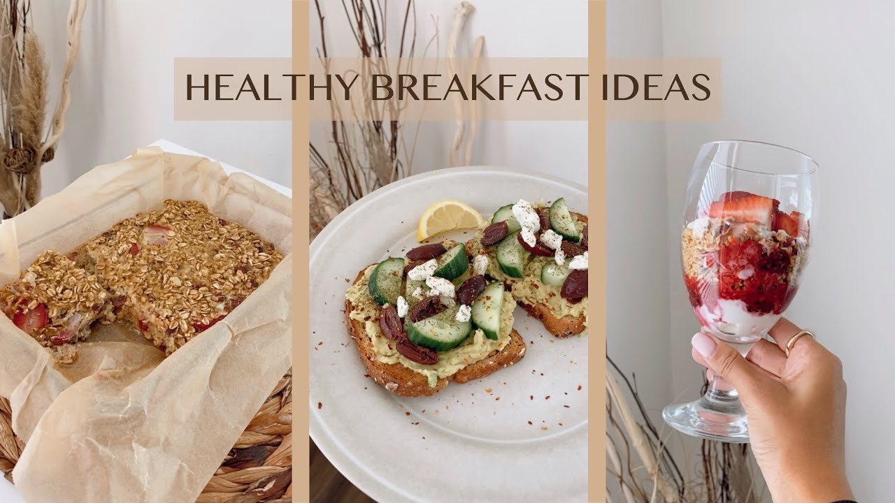 HEALTHY WEEKDAY BREAKFAST IDEAS | FULL RECIPES