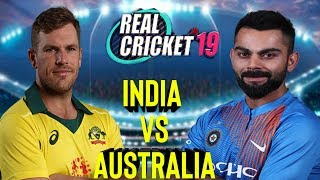 INDIA VS AUSTRALIA T20 MATCH IN REAL CRICKET 19 LIVE