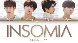 The Rose (더 로즈) - Insomnia (불면증) (Han|Rom|Eng) Color Coded Lyrics/한국어 가사