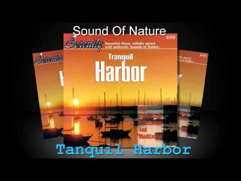 Relaxing Sounds Of Nature - Tanquil Harbor  (Full Album)