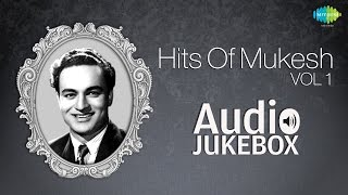 Best Of Mukesh Vol 1  Jeena Yahan Marna Yahan  Audio Jukebox