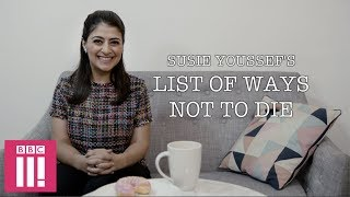 List of Ways Not To Die | Susie's Youssef's Life Lesson