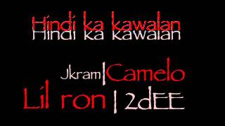 Repeat youtube video Hindi ka kawalan - Jkram l Camelo l LilRon&2dee