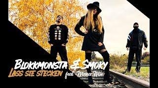 Blokkmonsta & Smoky feat. Mona Mie - Lass sie stecken (prod. by Isy Beatz & C55)