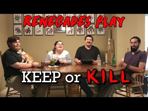 Renegades Play - Keep or KILL!
