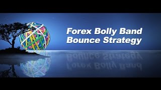 What is forex bolly band bounce strategy?